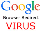 Google Browser Redirect Virus