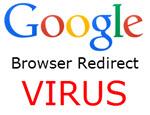 Google Browser Redirect Virus