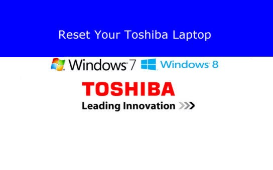 How to Reset a Toshiba Laptop Back to Factory Condition