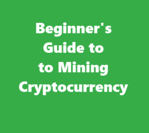 beginners-guide-mining-cryptocurrency