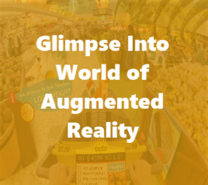 Glimpse into the world of Augmented Reality