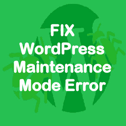 Fix WordPress maintenance mode briefly unavailable for scheduled maintenance error